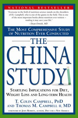 Cover image for The China study : the most comprehensive study of nutrition ever conducted and the startling implications for diet, weight loss and long-term health