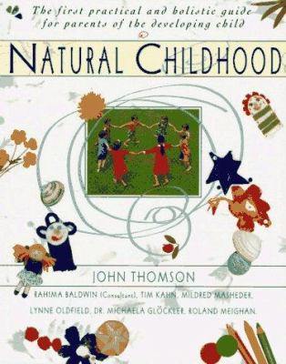 Cover image for Natural childhood : the first practical and holistic guide for parents of the developing child