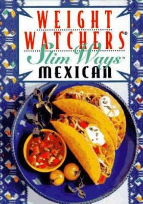 Cover image for Weight watchers slim ways : Mexican.