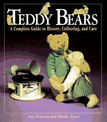Cover image for Teddy bears : a complete guide to history, collecting, and care