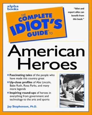 Cover image for The complete idiot's guide to American heroes.