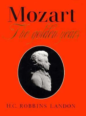 Cover image for Mozart, the golden years : 1781-1791