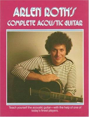 Cover image for Arlen Roth's Complete acoustic guitar.