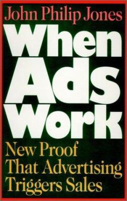 Cover image for When ads work : new proof that advertising triggers sales
