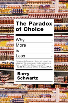 Cover image for The paradox of choice : why more is less