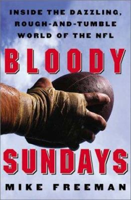 Cover image for Bloody Sundays : inside the dazzling, rough-and-tumble world of the NFL