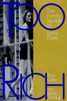 Cover image for Too rich : the family secrets of Doris Duke