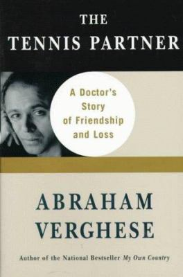 Cover image for The tennis partner : a doctor's story of friendship and loss