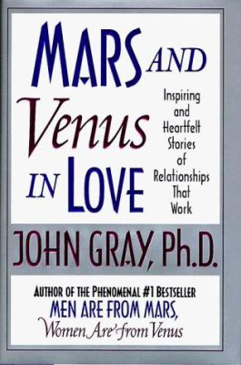 Cover image for Mars and Venus in love : inspiring and heartfelt stories of relationships that work