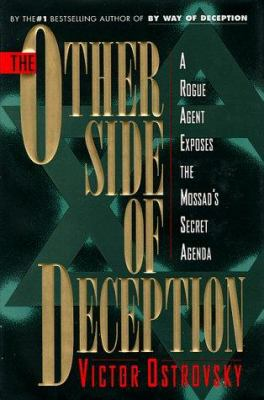 Cover image for The other side of deception : a rogue agent exposes the Mossad's secret agenda
