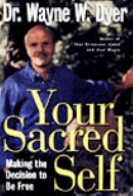 Cover image for Your sacred self : making the decision to be free