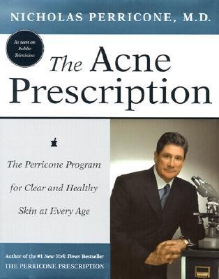 Cover image for The acne prescription : the Perricone program for clear and healthy skin at every age