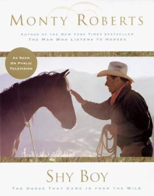 Cover image for Shy Boy : the horse that came in from the wild