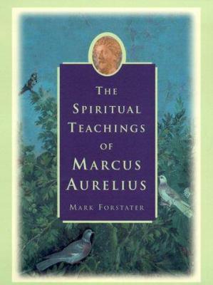 Cover image for The spiritual teachings of Marcus Aurelius