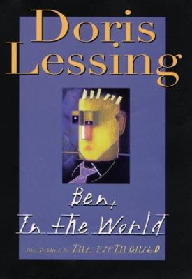 Cover image for Ben, in the world : the sequel to The fifth child