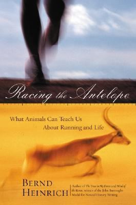 Cover image for Racing the antelope : what animals can teach us about running and life