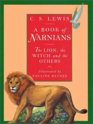 Cover image for A book of Narnians : the Lion, the Witch, and the others