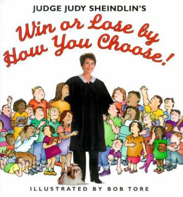 Cover image for Judge Judy Sheindlin's Win or lose by how you choose!