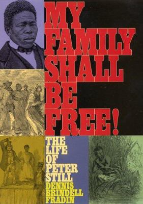 Cover image for My family shall be free : the life of Peter Still