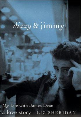Cover image for Dizzy & Jimmy : my life with James Dean : a love story