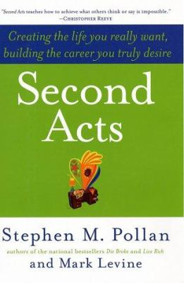 Cover image for Second acts : creating the life you really want, building the career you desire