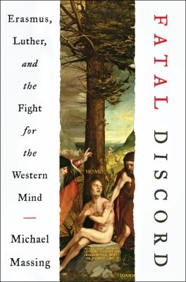 Cover image for Fatal discord : Erasmus, Luther, and the fight for the Western mind