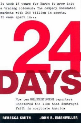 Cover image for 24 days : how two Wall Street Journal reporters uncovered the lies that destroyed faith in corporate America
