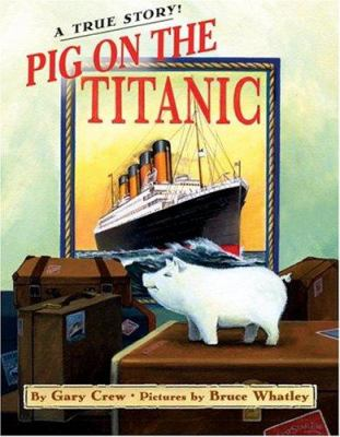 Cover image for Pig on the Titanic : a true story