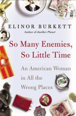 Cover image for So many enemies, so little time : an American woman in all the wrong places