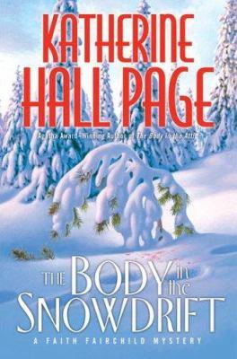 Cover image for The body in the snowdrift : a Faith Fairchild mystery