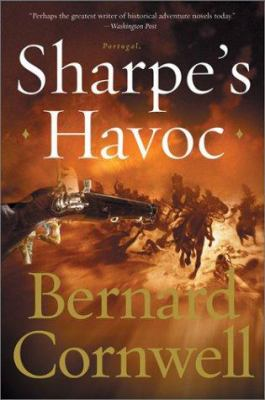 Cover image for Sharpe's havoc : Richard Sharpe and the campaign in northern Portugal, Spring 1809