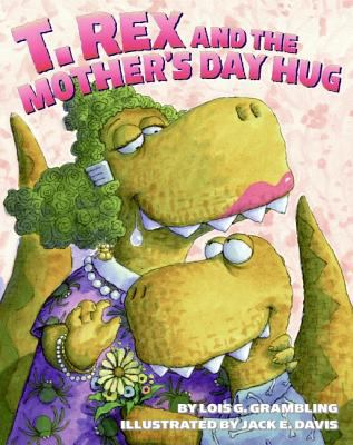 Cover image for T. Rex and the Mother's Day hug