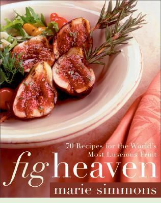 Cover image for Fig heaven : 70 recipes for the world's most luscious fruit