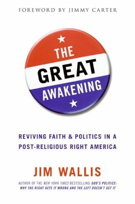 Cover image for The great awakening : reviving faith & politics in a post-religious right America