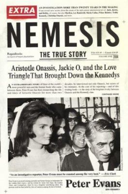 Cover image for Nemesis : the true story : Aristotle Onassis, Jackie O, and the love triangle that brought down the Kennedys