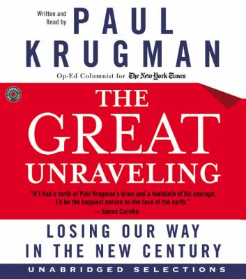Cover image for The great unraveling losing our way in the new century