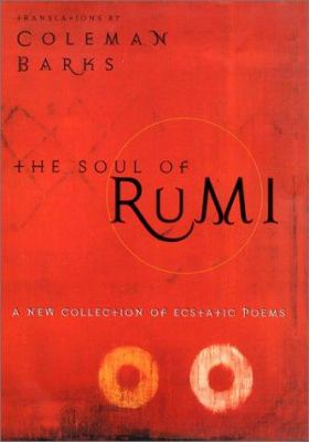 Cover image for The soul of Rumi : a new collection of ecstatic poems