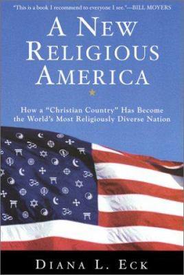 "Cover image for A new religious America : how a ""Christian country"" has now become the world's most religiously diverse nation"