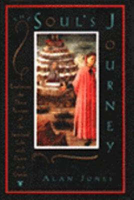 Cover image for The soul's journey : exploring the three passages of the spiritual life with Dante as a guide