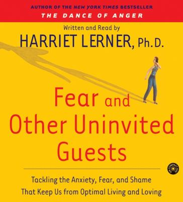 Cover image for Fear and other uninvited guests [tackling the anxiety, fear, and shame that keep us from optimal living and loving]