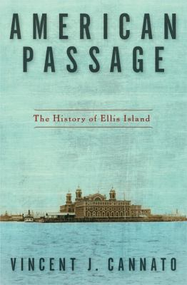 Cover image for American passage : the history of Ellis Island