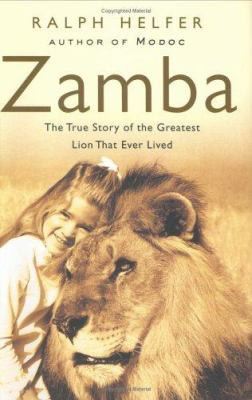 Cover image for Zamba : the true story of the greatest lion that ever lived