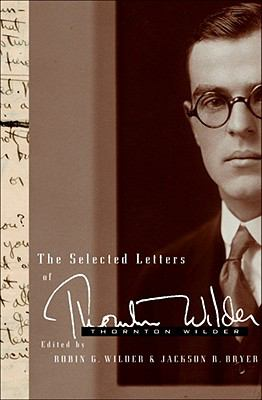 Cover image for The selected letters of Thornton Wilder