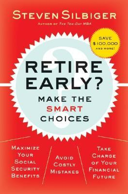 Cover image for Retire early? the $100,000 question : maximize your social security benefits and plan your financial future