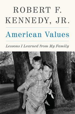 Cover image for American values : lessons I learned from my family