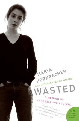 Cover image for Wasted : a memoir of anorexia and bulimia
