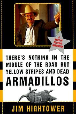 Cover image for There's nothing in the middle of the road but yellow stripes and dead armadillos