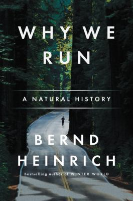 Cover image for Why we run : a natural history