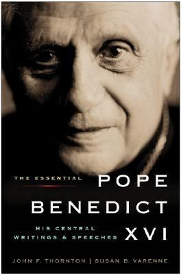 Cover image for The essential Pope Benedict XVI : his central writings and speeches