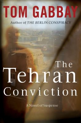 Cover image for The Tehran conviction